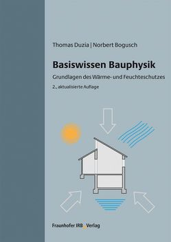 Basiswissen Bauphysik. von Bogusch,  Norbert, Duzia,  Thomas