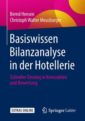 Basiswissen Bilanzanalyse in der Hotellerie von Heesen,  Bernd, Meusburger,  Christoph Walter