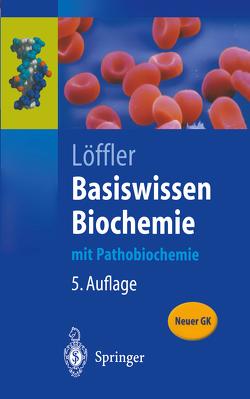 Basiswissen Biochemie von Löffler,  Georg