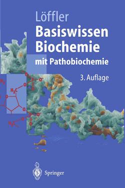 Basiswissen Biochemie mit Pathobiochemie von Löffler,  Georg