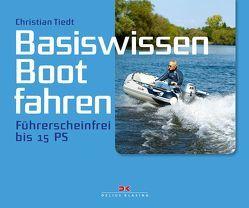 Basiswissen Boot fahren von Tiedt,  Christian