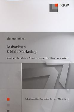 Basiswissen E-Mail-Marketing von Johne,  Thomas
