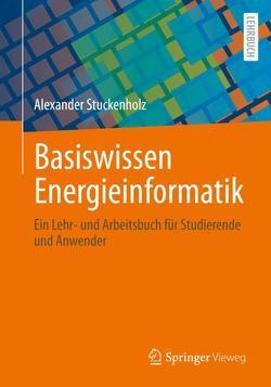 Basiswissen Energieinformatik von Stuckenholz,  Alexander