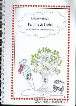 Basiswissen Familie & Liebe mit den Karten der Madame Lenormand von Weichsel,  Heike Maria
