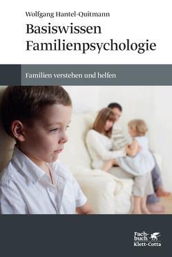 Basiswissen Familienpsychologie von Hantel-Quitmann,  Wolfgang