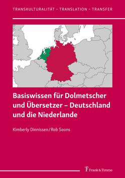 Basiswissen für Dolmetscher und Übersetzer – Deutschland und die Niederlande von Dinnissen,  Kimberly, Soons,  Rob