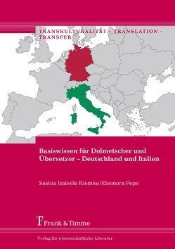 Basiswissen für Dolmetscher und Übersetzer – Deutschland und Italien von Pepe,  Eleonora, Riemke,  Saskia Isabelle