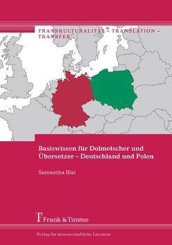 Basiswissen für Dolmetscher und Übersetzer – Deutschland und Polen von Blai,  Samantha