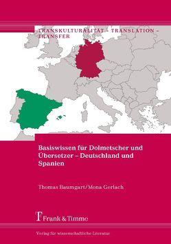 Basiswissen für Dolmetscher und Übersetzer – Deutschland und Spanien von Baumgart,  Thomas, Gerlach,  Mona