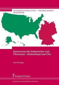 Basiswissen für Dolmetscher und Übersetzer – Deutschland und USA von Knapp,  Jette