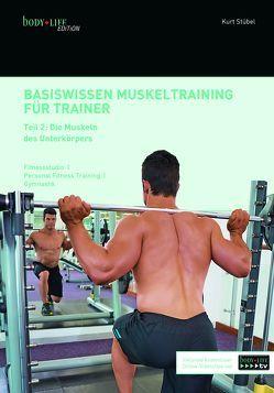 Basiswissen für Muskeltraining Teil 2 von Kurt,  Stübel
