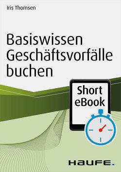 Basiswissen Geschäftsvorfälle buchen von Thomsen,  Iris