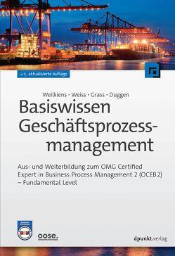 Basiswissen Geschäftsprozessmanagement von Duggen,  Kim Nena, Grass,  Andrea, Weilkiens,  Tim, Weiss,  Christian