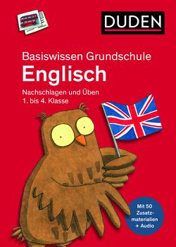 Basiswissen Grundschule – Englisch 1. bis 4. Klasse von Heger,  Judith, Overlack,  Irene, Reckers,  Sandra