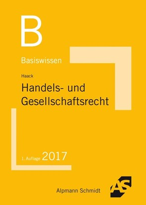 Basiswissen Handels- und Gesellschaftsrecht von Haack,  Claudia