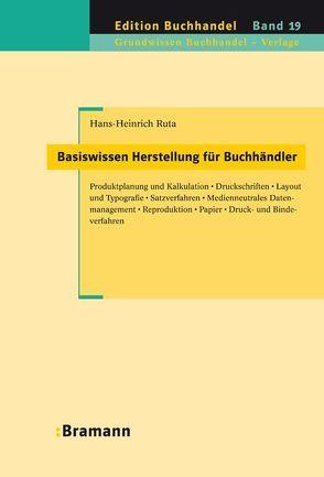 Basiswissen Herstellung für Buchhändler von Ruta,  Hans H