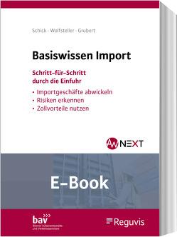 Basiswissen Import (E-Book) von Grubert,  Nora, Schick,  Stefanie, Wolfsteller,  Bianka