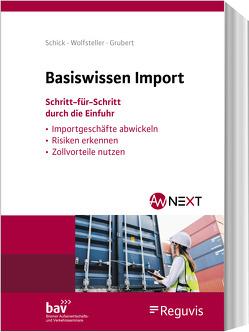 Basiswissen Import von Grubert,  Nora, Schick,  Stefanie, Wolfsteller,  Bianka