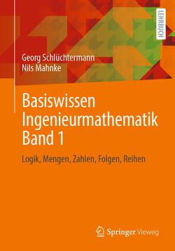 Basiswissen Ingenieurmathematik Band 1 von Mahnke,  Nils, Schlüchtermann,  Georg