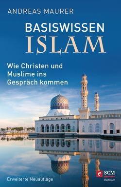 Basiswissen Islam von Maurer,  Andreas