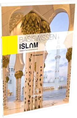 Basiswissen ISLAM von Selvi,  Dilaver