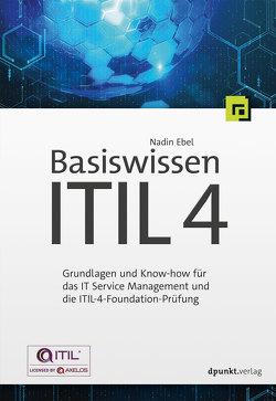 Basiswissen ITIL 4 von Ebel,  Nadin