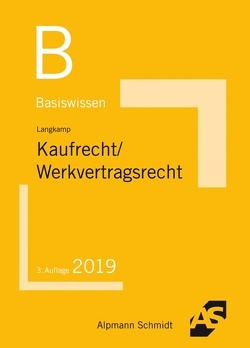Basiswissen Kaufrecht, Werkvertragsrecht von Wirtz,  Tobias
