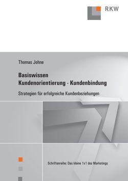 Basiswissen Kundenorientierung – Kundenbindung. von Johne,  Thomas
