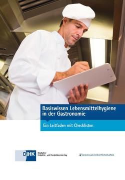 Basiswissen Lebensmittelhygiene in der Gastronomie von DIHK e.V., Fuchs,  Tine, Regele,  Dr.,  Ulrike, Tögel,  Ann-Kathrin