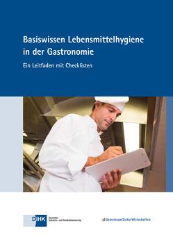 Basiswissen Lebensmittelhygiene in der Gastronomie von DIHK e.V., Fuchs,  Tine, Regele,  Dr.,  Ulrike