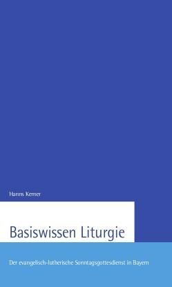 Basiswissen Liturgie von Kerner,  Hanns