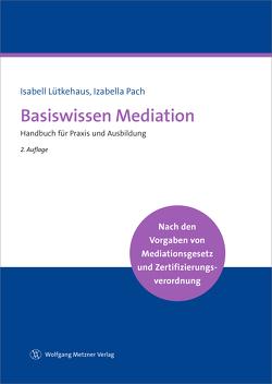 Basiswissen Mediation von Lütkehaus,  Isabell, Pach,  Izabella