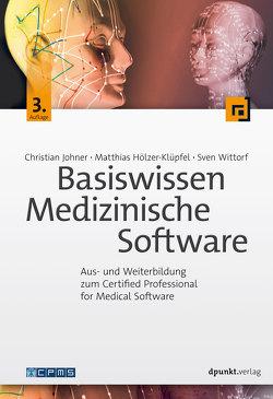 Basiswissen Medizinische Software von Hölzer-Klüpfel,  Matthias, Johner,  Christian, Wittorf,  Sven