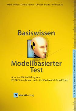 Basiswissen modellbasierter Test von Brandes,  Christian, Goetz,  Helmut, Roßner,  Thomas, Winter,  Mario