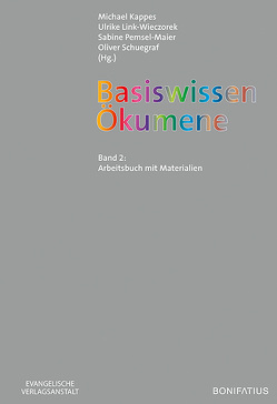 Basiswissen Ökumene von Kappes,  Michael, Link-Wieczorek,  Ulrike, Pemsel-Maier,  Sabine, Schuegraf,  Oliver