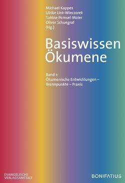 Basiswissen Ökumene von Kappes,  Michael, Link-Wiezcorek,  Ulrike, Pemsel-Maier,  Sabine, Schuegraf,  Oliver