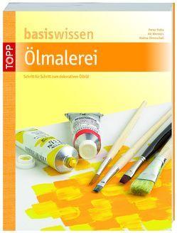 basiswissen Ölmalerei von Ohrenschall,  Andreas, Pohle,  Peter, Wermer,  Aki