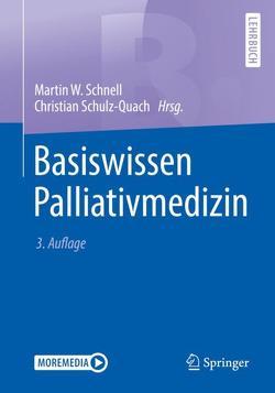 Basiswissen Palliativmedizin von Schnell,  Martin W, Schulz-Quach,  Christian