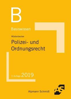 Basiswissen Polizei- und Ordnungsrecht von Wüstenbecker,  Horst