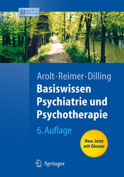 Basiswissen Psychiatrie und Psychotherapie von Arolt,  Volker, Dilling,  Horst, Klar,  M., Pauli-Pott,  U., Reimer,  Christian, Stolle,  D., Thomas,  R.