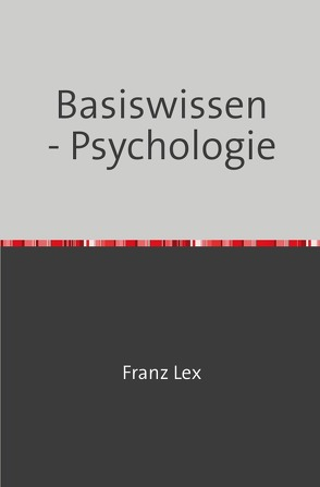 Basiswissen – Psychologie von Lex,  Franz