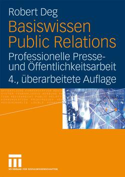Basiswissen Public Relations von Deg,  Robert M.