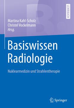 Basiswissen Radiologie von Kahl-Scholz,  Martina, Vockelmann,  Christel