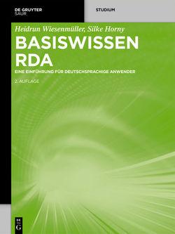 Basiswissen RDA von Horny,  Silke, Wiesenmüller,  Heidrun