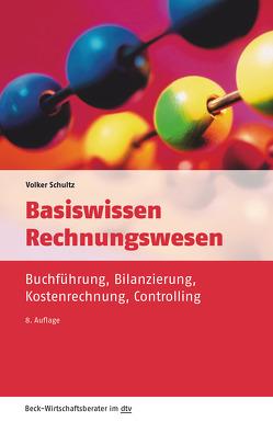 Basiswissen Rechnungswesen von Schultz,  Volker