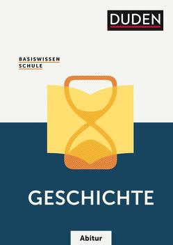 Basiswissen Schule Abitur – Geschichte von Fesser,  Gerd, Fromm,  Hermann, Gutjahr,  Hans-Joachim, Hoßfeld,  Reinhard, Huster,  Sonja, Kattinger,  Detlef, Langermann,  Detlef, Margull,  Hendrik, Stropahl,  Sieglinde, Wehner,  Günter, Willert,  Helmut