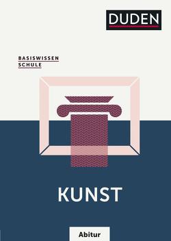 Basiswissen Schule – Kunst Abitur von Felgentreu,  Simone