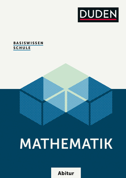 Basiswissen Schule – Mathematik Abitur von Bossek,  Hubert, Missal,  Detlef, Weber,  Karlheinz