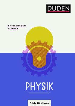 Basiswissen Schule – Physik 5. Klasse bis 10. Klasse von Meyer,  Lothar, Schmidt,  Gerd-Dietrich