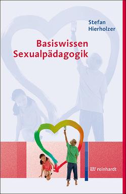 Basiswissen Sexualpädagogik von Hierholzer,  Stefan